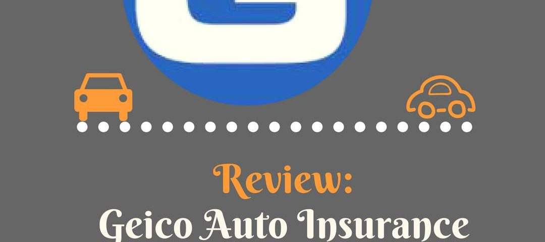 Geico Auto Insurance Best Review: 2018