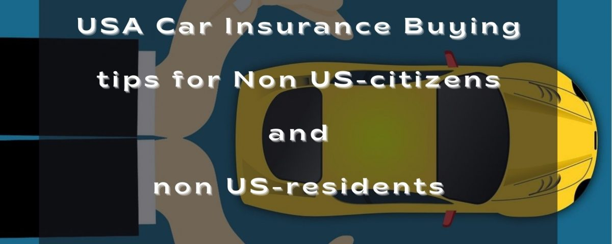 USA Car Insurance Buying tips for Non US-citizens and non US-residents